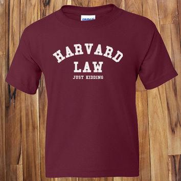 Harvard Law Just Kidding Funny Conversational College Student T-Shirt