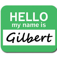 Gilbert Hello My Name Is Mouse Pad