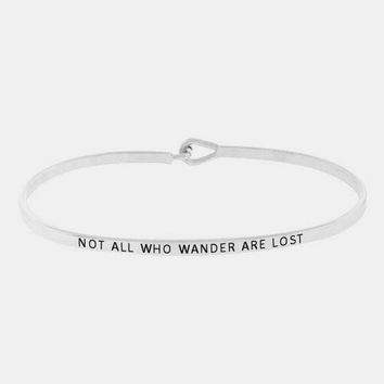 """Not All Who Wander Are Lost"" Skinny Mantra Cuff Bracelet"