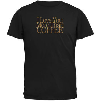 Love More Coffee Funny Black Adult T-Shirt