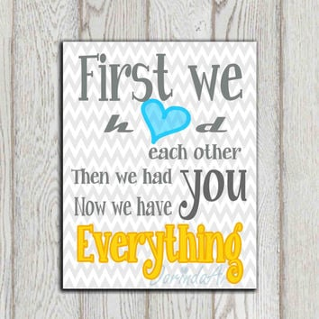 First we had each other Yellow teal turquoise gray chevron Nursery quote Print Nursery wall decor Baby shower gift Baby bedroom art Boy