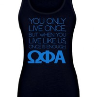 Omega Phi Alpha Boutique Only Live Once Poly Cotton Tank