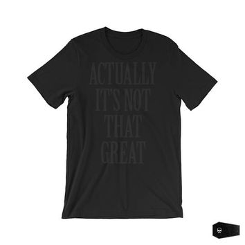 goth shirt, nu goth, murdered out, statement shirts, gothic tshirt, typography shirt, black t-shirt : acutally, it's not that great