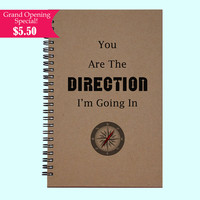 You Are The Direction I'm Going In - Journal, Book, Custom Journal, Sketchbook, Scrapbook, Extra-Heavyweight Covers