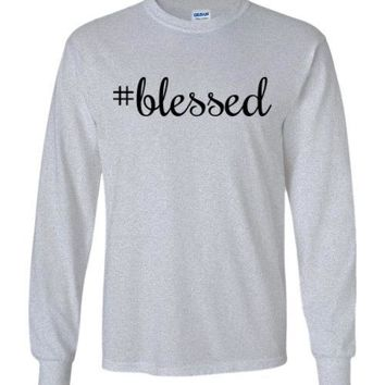 #blessed Long Sleeve Unisex T-Shirt Top