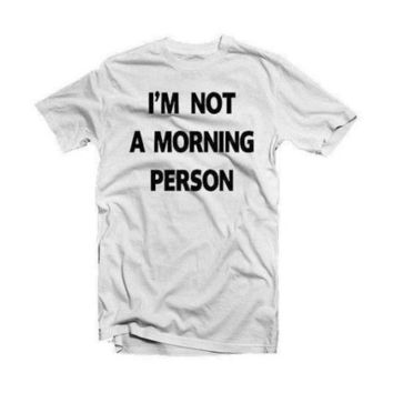 I AM NOT A MORNING PERSON LAZYNESS FUNNY GEEK WOMEN UNISEX T SHIRT TOP TEE - Black