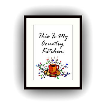 This is my country kitchen, Printable Wall Art, watercolor painting, floral decor, coffee cup decal, Quote print gift for mom, food bar sign