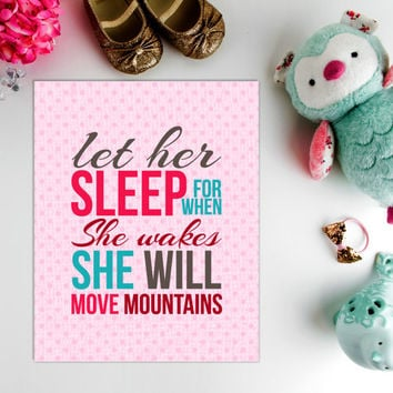 Let her sleep for when she wakes she will move mountains art, baby decor, Kids art, Word Art, Kids Wall Art, typography