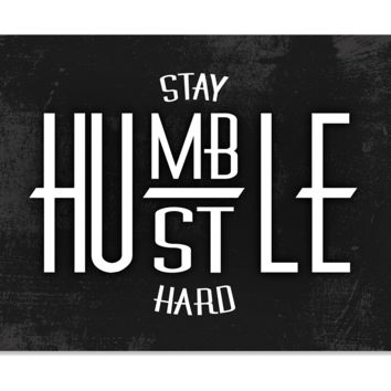 Stay Humble Hustle Hard Poster