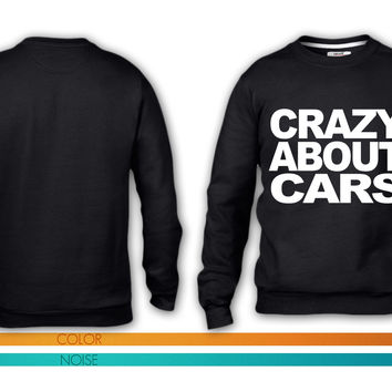 Crazy about motor cars t-shirt crewneck sweatshirt