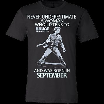 Never Underestimate a Woman who listens to Bruce Springsteen and was born in September T-shirt