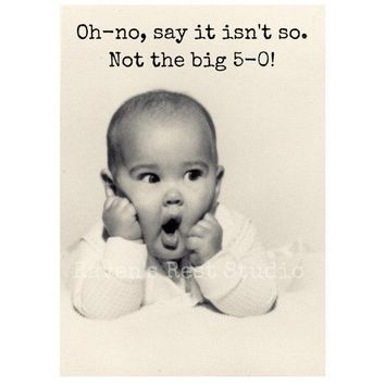 Oh No, Say it Isn't So. Not the Big 5-0! Funny Vintage Style Happy Birthday Card FREE SHIPPING