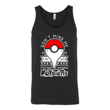 Pokemon dont mind me I am just here catching invisible monster Unisex Tank Top T Shirt - TL00625TT