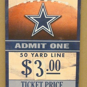 "DALLAS COWBOYS GAME TICKET ADMIT ONE GO COWBOYS WOOD SIGN 6""X12'' NEW WINCRAFT"