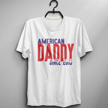 American Daddy T shirt Men Tshirt Tee Shirts Casual Mens Funny T Shirts Short Sleeve O Neck Men T Shirt- Size XS S M L XL (T023)