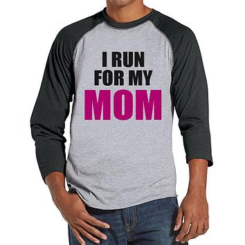 Men's Run For Mom Shirt - Team Shirts - Breast Cancer Awareness - Grey Raglan Shirt - Men's Grey Baseball Tee - Cancer Support Running Shirt