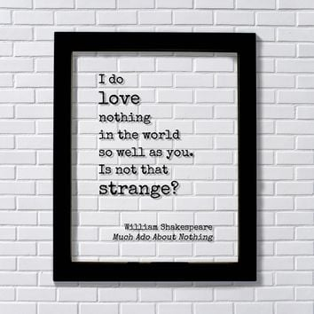 William Shakespeare - I do love nothing in the world so well as you Is not that strange - Romantic