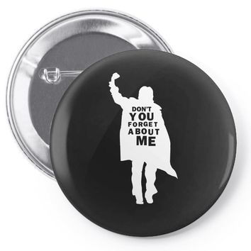 don't you forget about me 80's party music retro Pin-back button