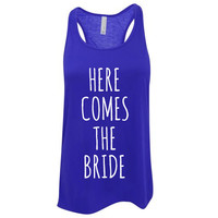 Custom Ink Colors, Here Comes The Bride, Flowy Racerback, Bachelorette Party Tank Top, Bridal Party Tank Top, Bridal Top, Wedding Top