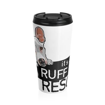 It's a Ruff Life Rescue Travel Mug