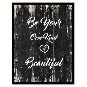 Be your own kind of beautiful 1 Quote Saying Canvas Print with Picture Frame Home Decor Wall Art