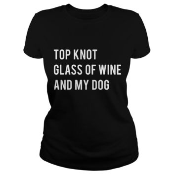 Top knot glass of wine and my dog shirt Premium Fitted Ladies Tee
