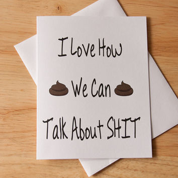 Love Card, Talk About Shit, Poop Card, Funny Card, Mature Card, Boyfriend Gift, Card For Boyfriend, Card For Her
