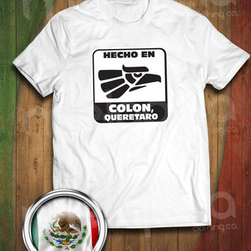 Hecho En Colon, Queretaro, Mexico T-Shirt (Adult Size)