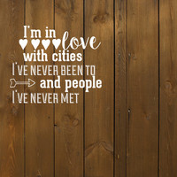 """Paper Towns Decal - John Green Decal -  """"I'm in love with cities I've never been to and people I've never met - Decal for car laptop or wall"""