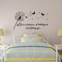 Life Is A Balance Of Holding On And Letting Go- Inspirational Wall Decal Quote- Keith Urban Song Lyrics- Dandelion Batterfly Wall Decal 137