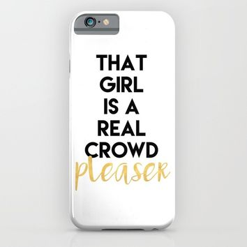 THAT GIRL IS A REAL CROWD PLEASER iPhone & iPod Case by deificus Art