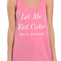 Let Me Eat Cake - Oversized Racerback Tank