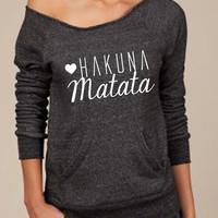 Hakuna Matata eco friendly slouch fleece sweatshirt  top