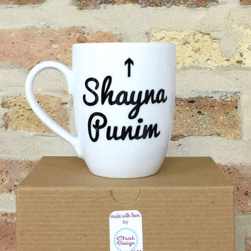 Shayna Punim READY TO SHIP - Pretty Face Mug - Hanukkah - Chanukah - Hebrew Yiddish Sayings - Silly Judaica Gift - Just Because - Funny Gift
