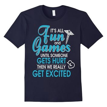 BeeTee: It's All Fun And Games - Nurse T-Shirt