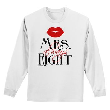 - Mrs Always Right Adult Long Sleeve Shirt