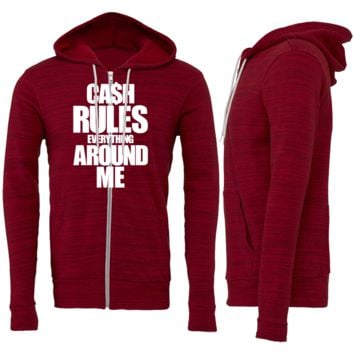 Cash Rules Everything Around Me Zipper Hoodie