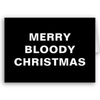 Merry Bloody Christmas Greeting Cards from Zazzle.com