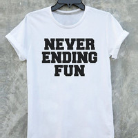 Never ending fun Shirt Women T shirt Vintage Style