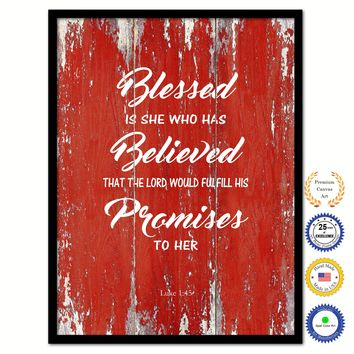 Blessed is she who has believed that the lord would fulfill his promises to her - Luke 1:45 Bible Verse Scripture Quote Red Canvas Print with Picture Frame