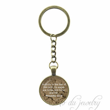Quote Proverbs 22:4-6 Key Chain Ring Humility is the fear of the Lord; its wages are riches and honor and life. Keychain Jewelry