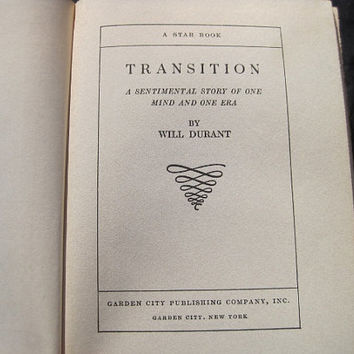 1927 Will Durant's Transition: A Sentimental Journey of One Mind and One Era Hardcover No Dust Jacket