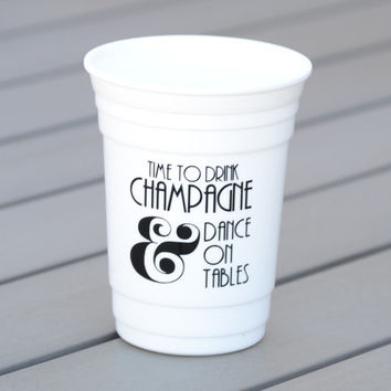 Custom party cup | Time to drink champagne and dance on tables | Personalized party cup | Great Gatsby quote
