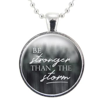 Be Stronger Than The Storm Necklace