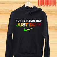 every damn day just do it Pullover hoodies Sweatshirts for Men's and woman Unisex adult more size s-xxl at mingguberkah