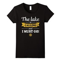 The Lake Is Calling And I Must Go Shirt: Boating T-Shirt