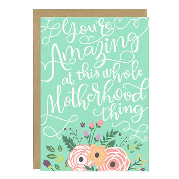You're Amazing At This Whole Motherhood Thing Card