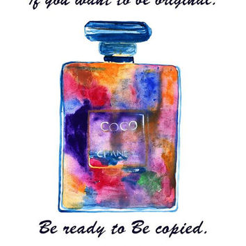 If you want to be original, ready to be copied, Coco Chanel Quote, printable, print, watercolor painting, perfume bottles, fashion, wall art