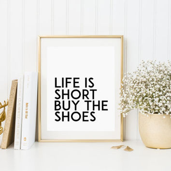 Shoes Print typography quote poster wall decor art graphic design fashion life is short buy the shoes Fashion Print Girl Room Poster Print