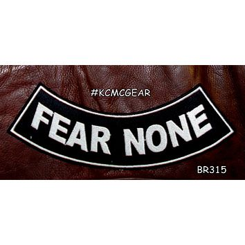 FEAR NONE White on Black Iron on Bottom Rocker Patch for Biker Jacket and Vest BR315